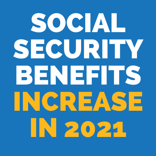 Social Security Benefits InCrease In 2021!